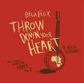 Bela Fleck - Throw Down Your Heart, Tales from the Acoustic Planet, Vol. 3: Africa Sessions (CD)
