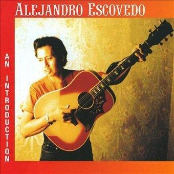 Alejandro Escovedo - An Introduction (CD)