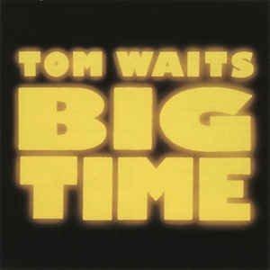 Tom Waits - Big Time (CD)