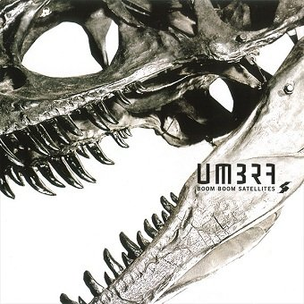 Boom Boom Satellites - Umbra (CD)
