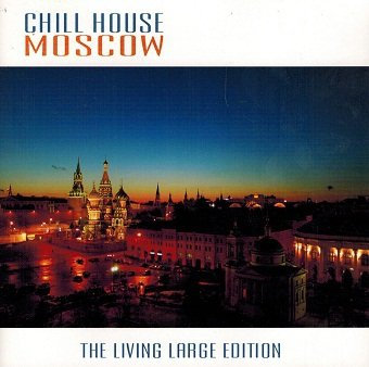 Chill House - Moscow (CD)