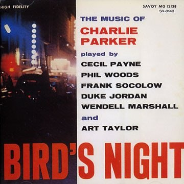 Cecil Payne, Phil Woods, Frank Socolow, Duke Jordan, Wendell Marshall And Art Taylor - Bird's Night (The Music Of Charlie Parker) (CD)
