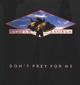 Little Angels - Don't Prey For Me (LP)