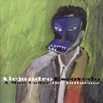 Alejandro Escovedo - A Man Under The Influence (CD)