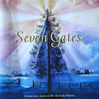 Ben Keith And Friends - Seven Gates: A Christmas Album (CD)