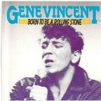 Gene Vincent - Born To Be A Rolling Stone (CD)