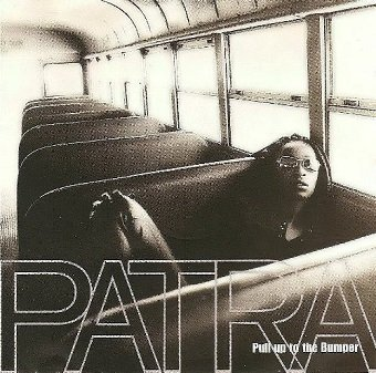 Patra - Pull Up To The Bumper (CD)