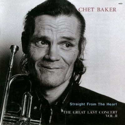 Chet Baker - Straight From The Heart - The Great Last Concert Vol. II (CD)