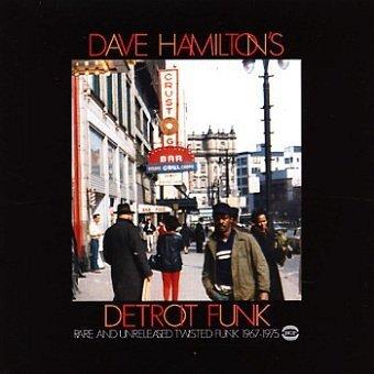 Dave Hamilton's Detroit Funk (Rare And Unreleased Twisted Funk 1967-1975) (CD)