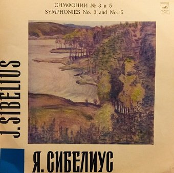Jean Sibelius , Conductor Gennadi Rozhdestvensky - Symphony No. 3 / Symphony No. 5 (LP)