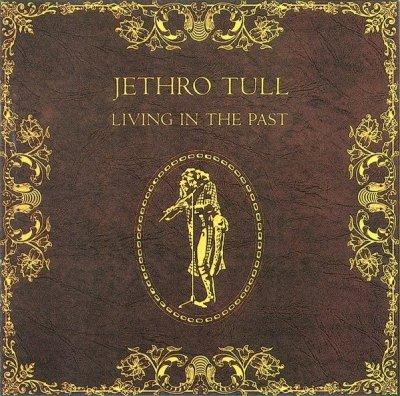 Jethro Tull - Living In The Past (CD)
