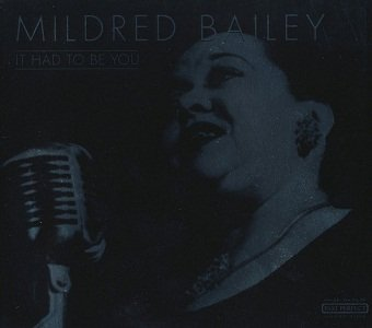 Mildred Bailey - It Had To Be You (CD)