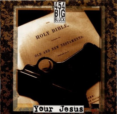 454 Big Block - Your Jesus (CD)