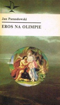 Jan Parandowski - Eros Na Olimpie
