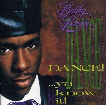 Bobby Brown - Dance!...Ya Know It! (CD)