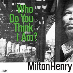 Milton Henry - Who Do You Think I Am? (LP)