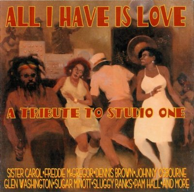 All I Have Is Love - A Tribute To Studio One (CD)