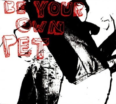 Be Your Own Pet - Be Your Own Pet (CD)