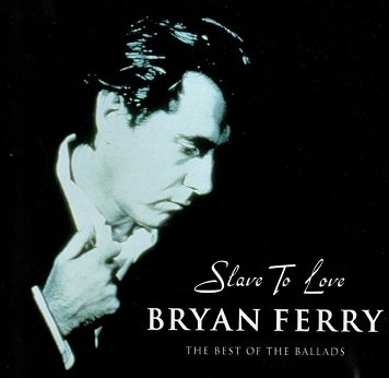 Bryan Ferry - Slave To Love The Best Of The Ballads (CD)