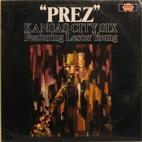 Kansas City Six Featuring Lester Young - Prez (LP)