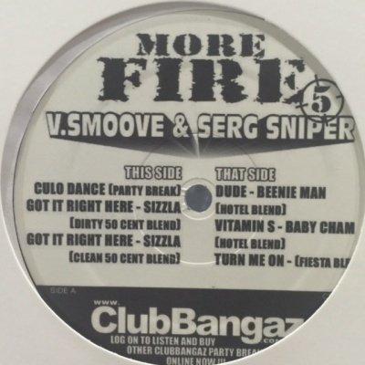 V. Smoove & Serg Sniper - More Fire 5 (inc. Culo Dance) (12'')
