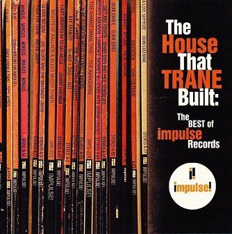The House That Trane Built: The Best Of Impulse Records (CD)