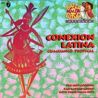 Conexion Latina - Guaguancó Tropical / Baila Mi Ritmo Vol. 7 (CD)