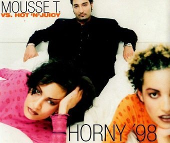 Mousse T. vs. Hot 'N' Juicy - Horny '98 (Maxi-CD)