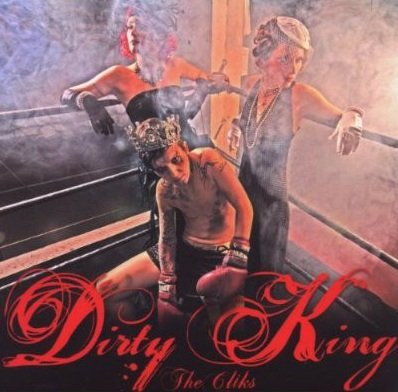 The Cliks - Dirty King (CD)