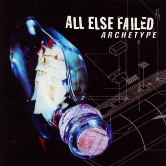 All Else Failed - Archetype (CD)