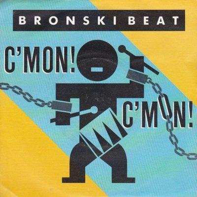 Bronski Beat - C'Mon! C'Mon! (7)