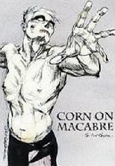 Corn On Macabre - The Final Chapter (DVD)