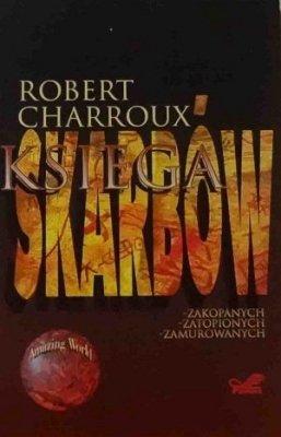 Robert Charroux - Księga Skarbów