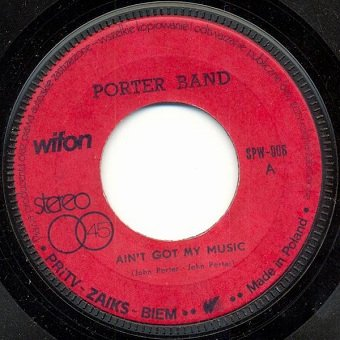 Porter Band - Ain't Got My Music / Garage (7'')