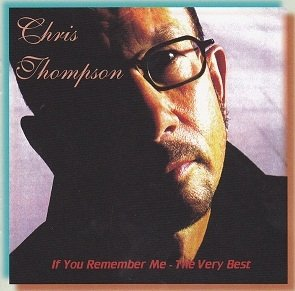 Chris Thompson - If You Remember Me (The Very Best Of) (CD)