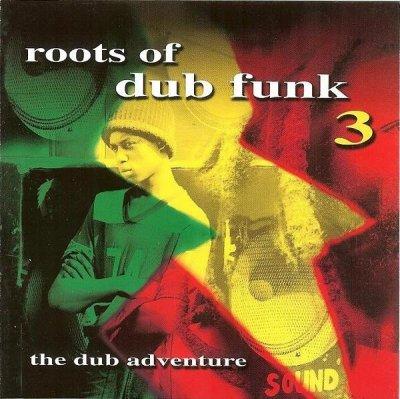 Roots Of Dub Funk 3 (The Dub Adventure) (CD)
