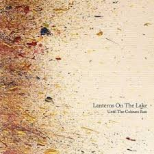 Lanterns On The Lake - Until The Colours Run (2LP+CD)