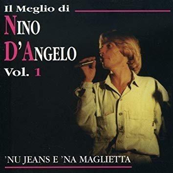 Il Meglio Di Nino D'Angelo Vol. 1 - Nu Jeans E 'Na Maglietta (CD)