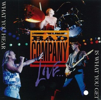 Bad Company - The Best Of Bad Company Live...What You Hear Is What You Get (CD)