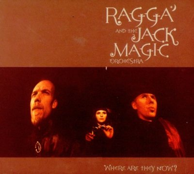 Ragga And The Jack Magic Orchestra - Where Are They Now ? (12)