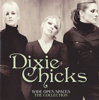 Dixie Chicks - Wide Open Spaces The Collection (CD)