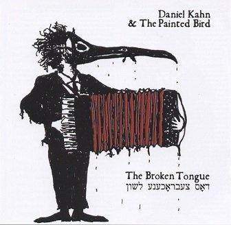 Daniel Kahn & The Painted Bird - The Broken Tongue (CD)