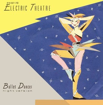 Electric Theatre - Ballet Dancer (7'')