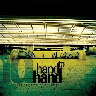 Hand To Hand - A Perfect Way To Say Goodbye (CD)