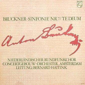 Anton Bruckner - Bernard Haitink - Sinfonie Nr. 7 B-dur –Te Deum (2LP)