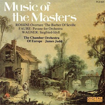 Rossini, Faure, Wagner, The Chamber Orchestra Of Europe, James Judd - Music Of The Masters (CD)