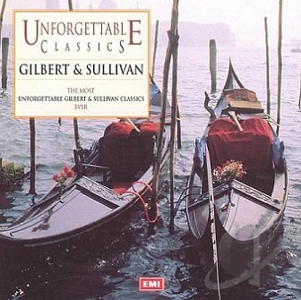Unforgettable Classics: Gilbert & Sullivan (CD)