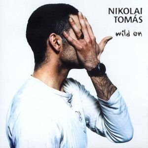Nikolai Tomás - Wild On (CD)