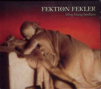 Fektion Fekler - Kling Klang Bedlam (CD)