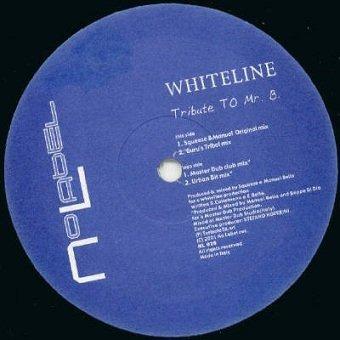Whiteline - Tribute To Mr. B. (12'')